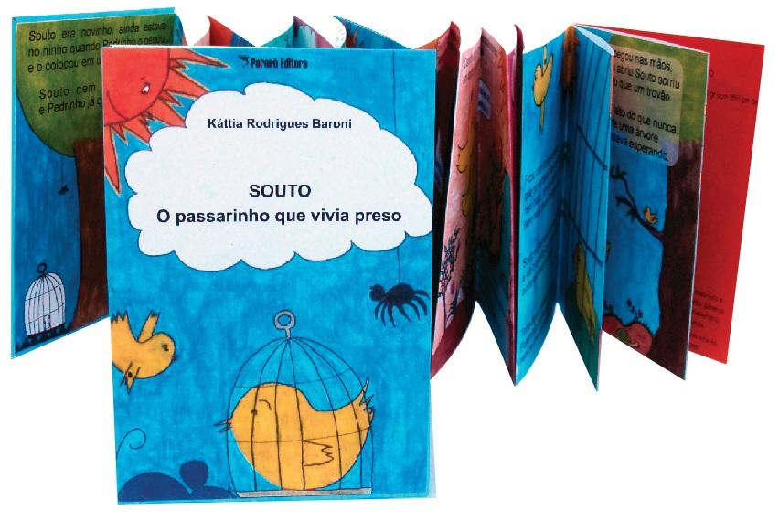 SOUTO - O passarinho que vivia preso | Káttia Rodrigues Baroni | Pererê Editora